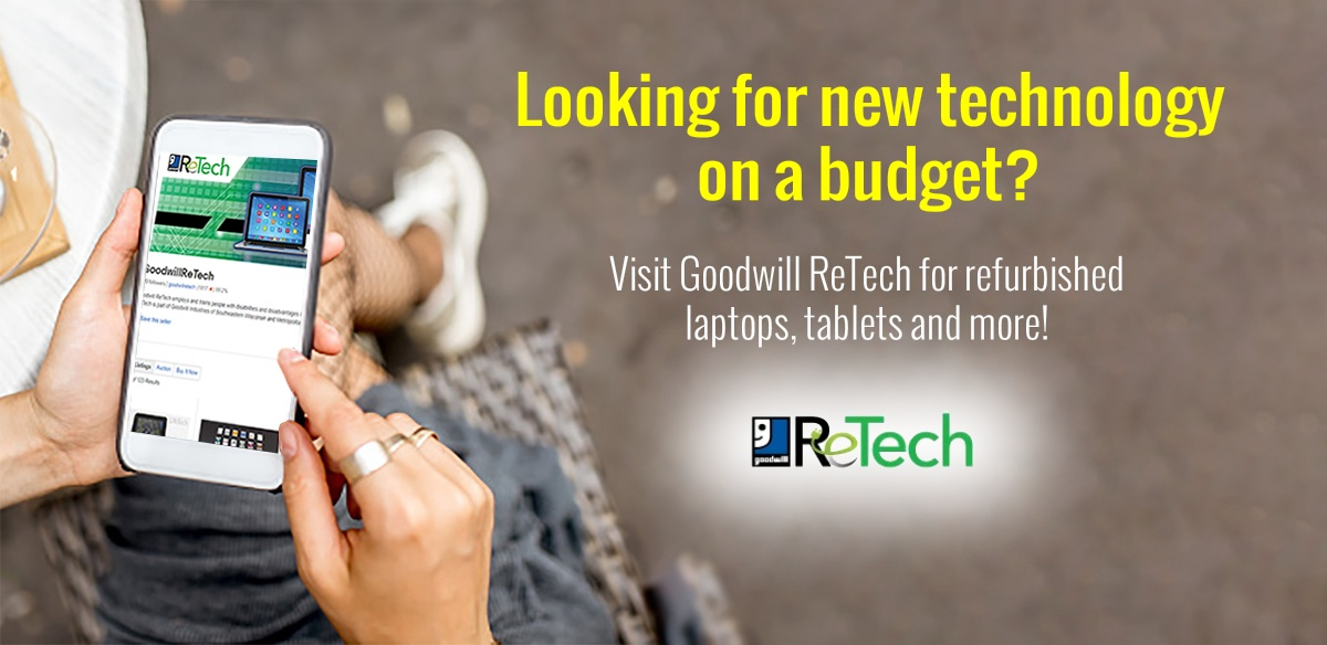 Looking for new technology on a budget? Visit Goodwill ReTech for refurbished laptops, tablets and more!